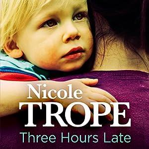 nicole trope three hours late free epub
